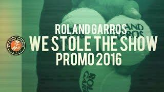 Roland Garros 2016 Promo - Stole the Show ᴴᴰ