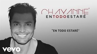 Chayanne - En Todo Estaré (Audio)