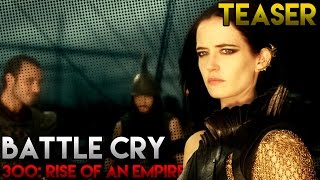 Download [TEASER] 300: Rise of an Empire - Battle Cry 3Gp Mp4