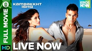 Kambakkth Ishq | Full Movie LIVE on Eros Now | Akshay Kumar, Kareena Kapoor, Amrita Arora & Aftab