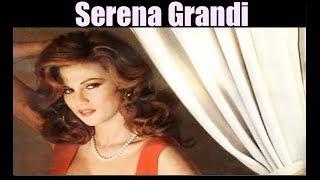 Serena Grandi -  Actress
