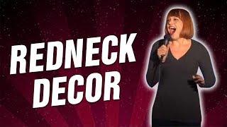 Redneck Decor (Stand Up Comedy)