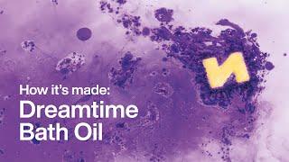 How It's Made: Dreamtime Bath Oil | Lush Kitchen