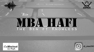 The Ben ft Knowless - Mba Hafi