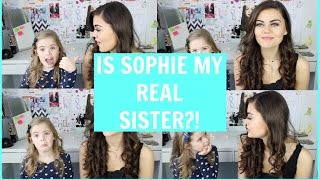 IS SOPHIE MY REAL SISTER?! Q&A