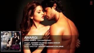 AWARGI Full Song AUDIO   LOVE GAMES   Gaurav Arora, Tara Alisha Berry   T SERIES   YTPak com