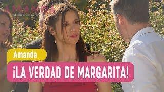 La venganza de Amanda - ¡La verdad de Margarita! / Capítulo 154