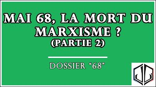 MAI 68 : la mort du marxisme ? | DOSSIER 68 - Partie 2
