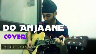Do Anjaane | CABARET | Roopkumar Rathod | Cover - By Abhiyan