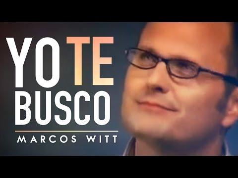 Marcos Witt Yo te busco