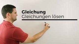 Gleichung, Gleichungen lösen | Mathe by Daniel Jung