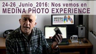 Nos vemos en Medina Photo Experience 2016 (18 - 20 Noviembre)
