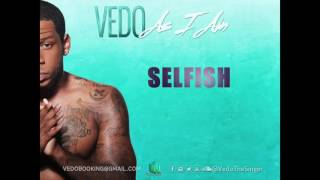 Vedo - Selfish [Official Audio]