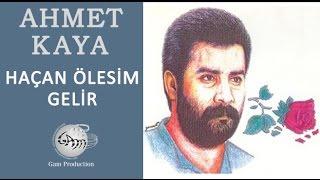 Haçan Ölesim Gelir (Ahmet Kaya)