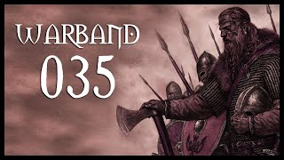 Let's Play Mount & Blade: Warband Gameplay Part 35 (IT'S COMPLICATED - 2017)