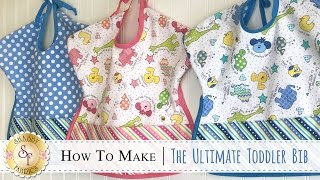 How to Make The Ultimate Toddler Bib | a Shabby Fabrics Sewing Tutorial