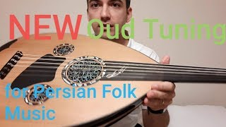 New Oud Tuning for Persian Folk Music