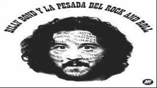 BILLY BOND y La Pesada del Rock and Roll vol 1 (full album) 1971 (wav)