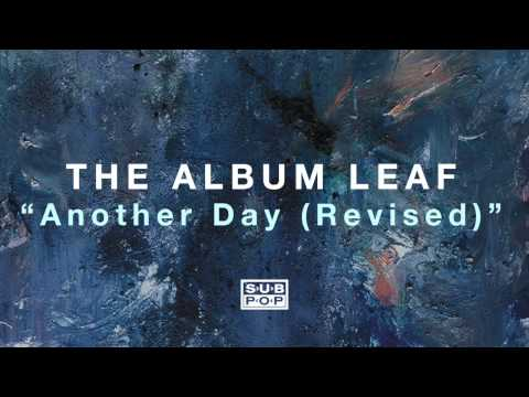 The Album Leaf - Another Day (Revised)