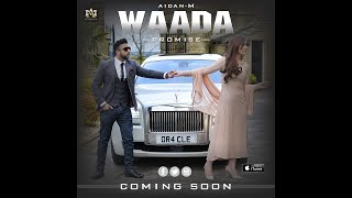 Waada - Promise (Full Video) I Aidan M Singer I Latest Punjabi Song 2016 I New Punjabi Song 2016