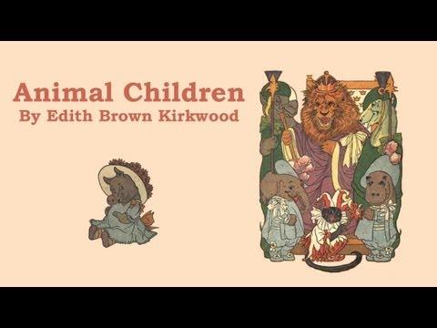Animal Children by Edith Brown Kirkwood