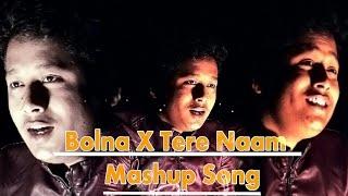 | Bolna X Tere Naam Mashup Song by Vikky Singh