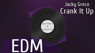 [EDM] Jacky Greco - Crank it Up