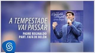 Padre Manzotti e Fafá de Belém - A Tempestade Vai Passar (Álbum Entre Amigos) [Áudio Oficial]