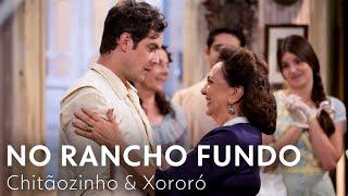 No Rancho Fundo - Chitãozinho e Xororó | Êta Mundo Bom!