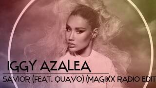 Iggy Azalea - Savior (feat. Quavo) (MAGIXX Radio Edit)