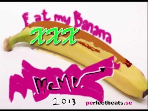 XXX Eat My banana!