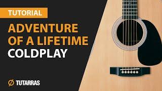 Como tocar ADVENTURE OF A LIFETIME de Coldplay en Guitarra Acustica CLASE TUTORIAL