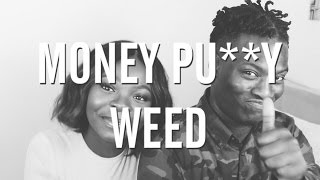 MONEY P**Y WEED - Issac's Story