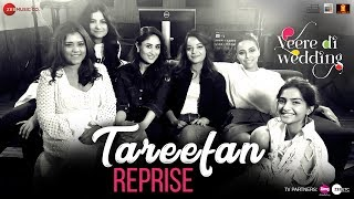 Tareefan Reprise ft Lisa Mishra | Veere Di Wedding | QARAN | Kareena, Sonam, Swara & Shikha