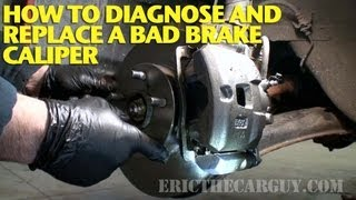 How To Diagnose and Replace a Bad Brake Caliper -EricTheCarGuy
