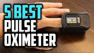Top 5 Pulse Oximeter In 2019 || Best Pulse Oximeter Review