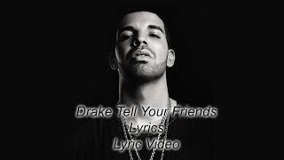 Drake - Tell Your Friends (Remix) Lyrics