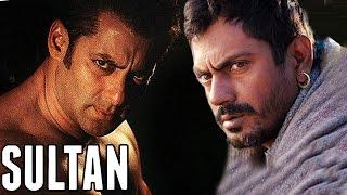 Nawazuddin Siddiqui DANGEROUS VILLAIN In Salman Khan's SULTAN