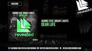 Dannic Feat. Bright Lights - Dear Life (OUT NOW!)