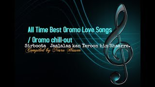 50 All Time Best Oromo Love Songs /4 hrs Oromo chill out music/Oromo oldies