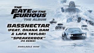 Bassnectar – Speakerbox ft. Ohana Bam & Lafa Taylor [F8 Remix] (The Fate of the Furious The Album)