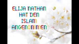 Begrüßt unseren neuen Bruder - Elija Nathan hat den Islam angenommen الله أَكْبَر