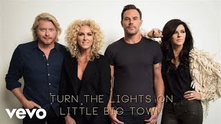 Little Big Town - Turn The Lights On (Audio)