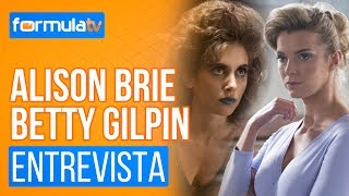"""Alison Brie y Betty Gilpin: """""""