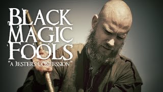 Black Magic Fools - a Jester's Confession (OFFICIAL VIDEO)