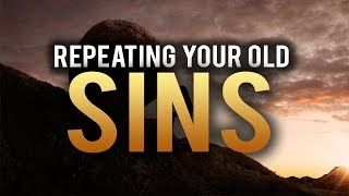 DOING THE SAME SIN EVERYDAY? WATCH THIS