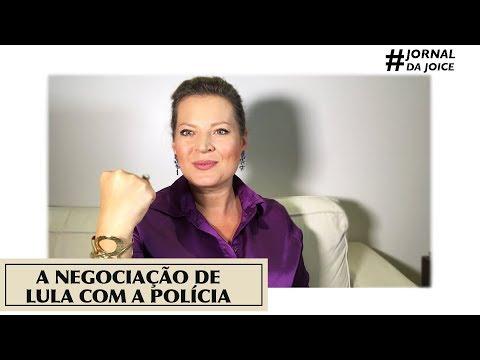 A NEGOCIAÇÃO DE LULA COM A POLÍCIA. #JornalDaJoice
