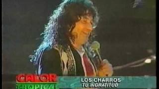 LOS CHARROS - TU INGRATITUD