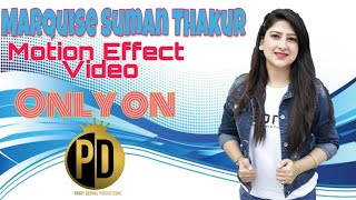Marquis Suman Thakur || Asort WomenPower || Motion Effect Video || Parry Deswal Productions