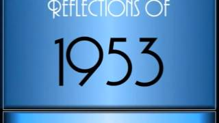 Reflections Of 1953 ♫ ♫ [65 Songs]